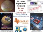we cannot forget about hardware do you trust your chips