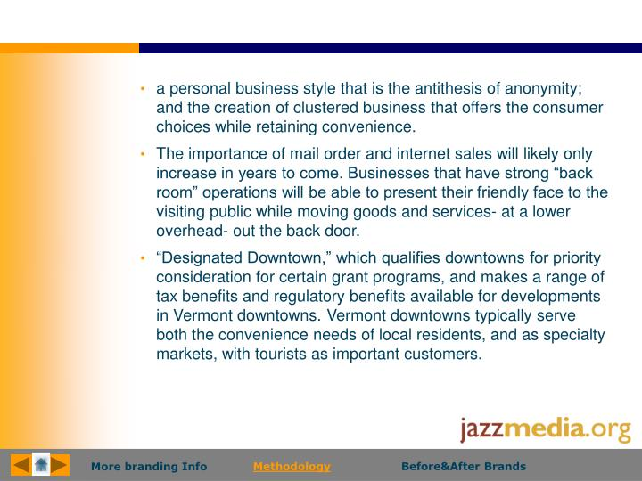a personal business style that is the antithesis of anonymity; and the creation of clustered business that offers the consumer choices while retaining convenience.