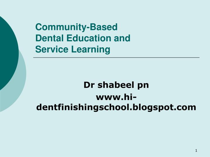 Community based dental education and service learning