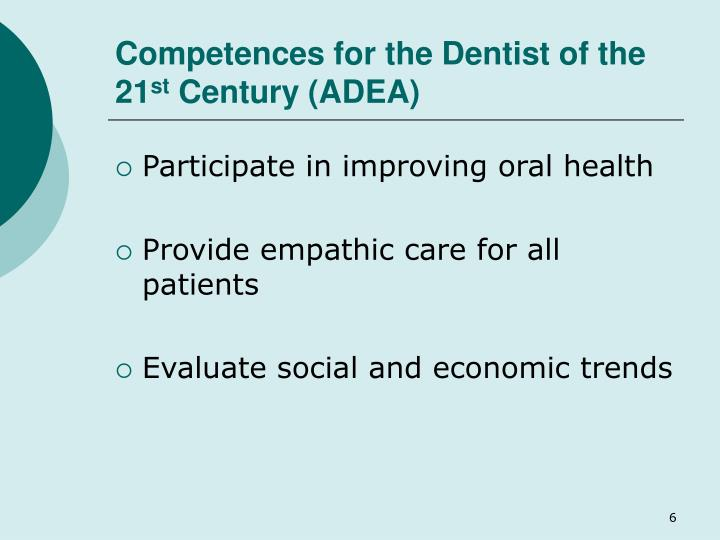 Competences for the Dentist of the 21