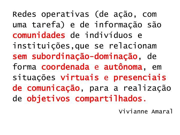 Redes operativas (de ação, com uma tarefa) e de informação são