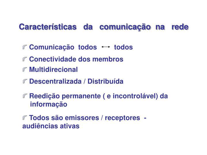 Características   da   comunicação  na   rede