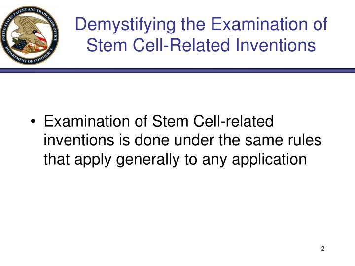 Demystifying the examination of stem cell related inventions1