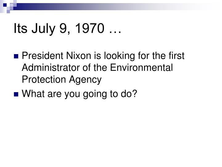 Its July 9, 1970 …