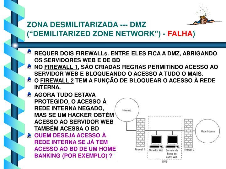 "ZONA DESMILITARIZADA --- DMZ (""DEMILITARIZED ZONE NETWORK"") -"