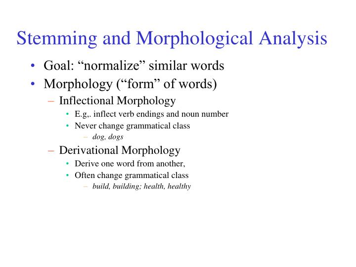 Stemming and Morphological Analysis