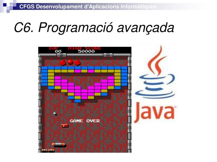 C6. Programació avançada