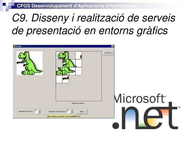 C9. Disseny i realització de serveis de presentació en entorns gràfics