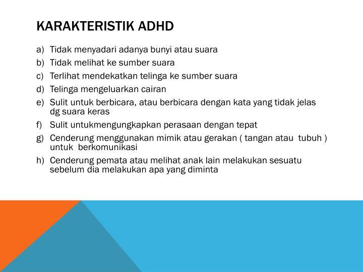 KARAKTERISTIK ADHD