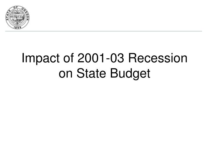 Impact of 2001-03 Recession on State Budget