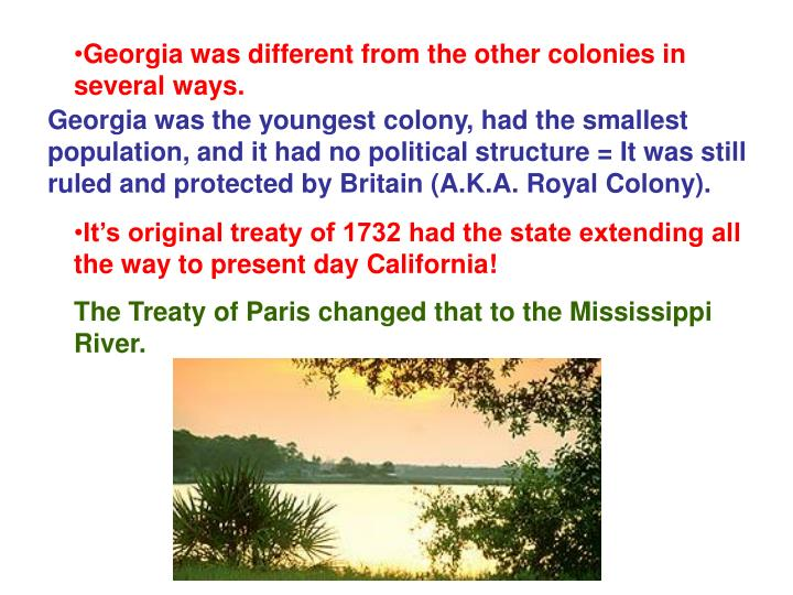Georgia was different from the other colonies in several ways.