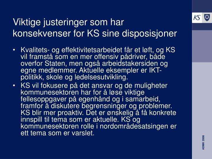 Viktige justeringer som har konsekvenser for KS sine disposisjoner