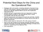 potential n ext s teps for the china and the operational plan