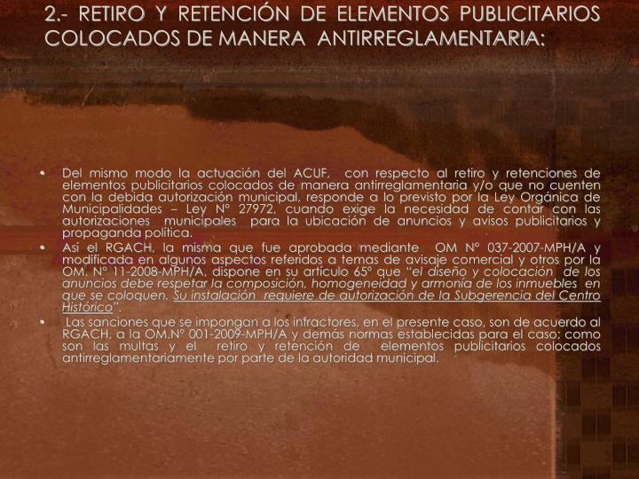 2.- RETIRO Y RETENCIÓN DE ELEMENTOS PUBLICITARIOS COLOCADOS DE MANERA  ANTIRREGLAMENTARIA: