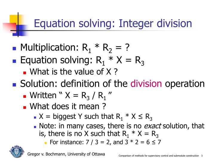 Equation solving: Integer division