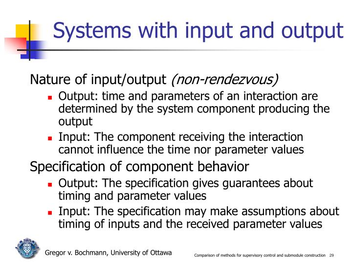 Systems with input and output