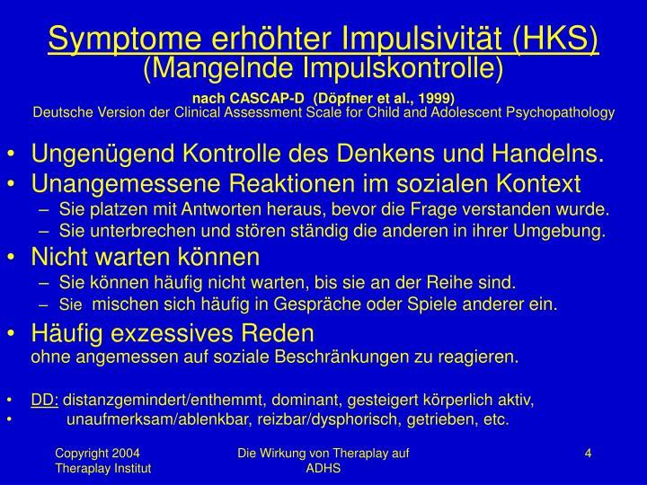 Symptome erhöhter Impulsivität (HKS)