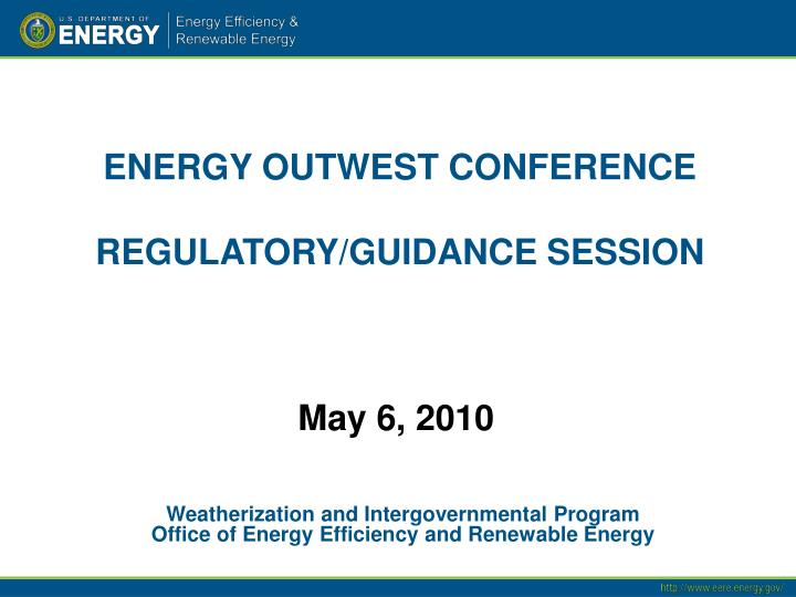 Energy outwest conference regulatory guidance session