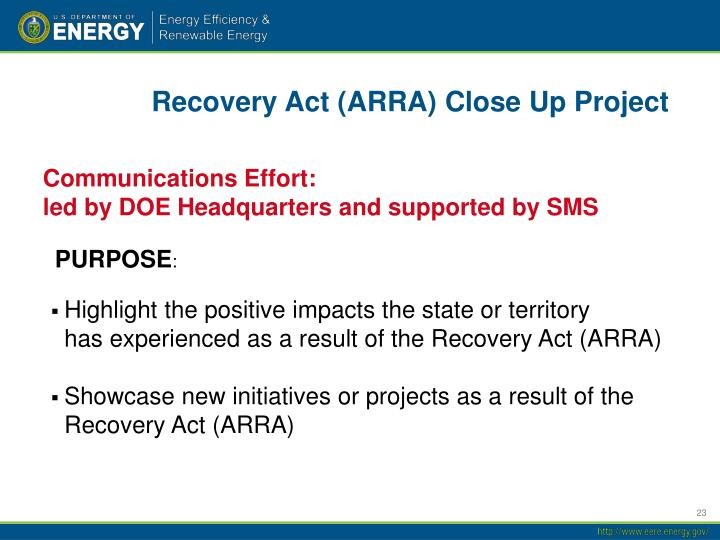 Recovery Act (ARRA) Close Up Project
