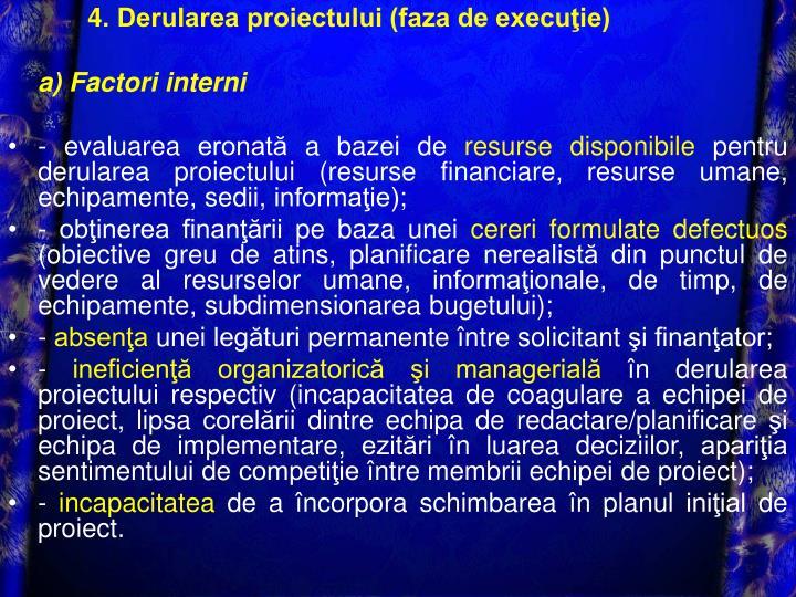4. Derularea proiectului (faza de execuţie)