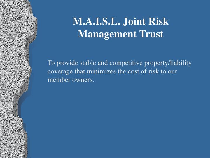 M.A.I.S.L. Joint Risk