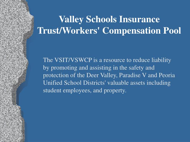 Valley Schools Insurance Trust/Workers' Compensation Pool