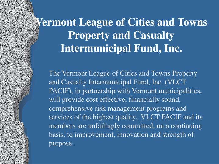 Vermont League of Cities and Towns Property and Casualty Intermunicipal Fund, Inc.