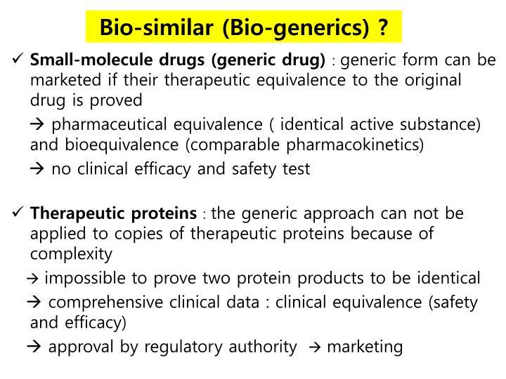 Bio-similar (Bio-generics) ?