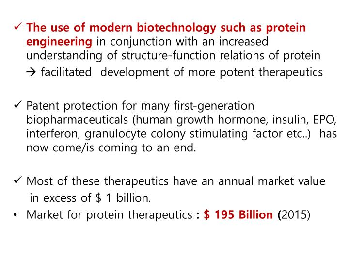 The use of modern biotechnology such as protein engineering
