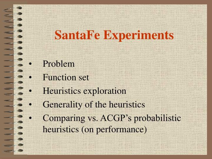 SantaFe Experiments