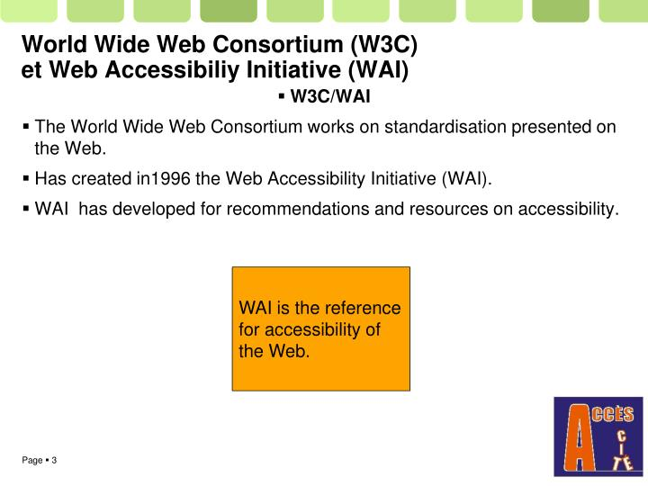 World wide web consortium w3c et web accessibiliy initiative wai