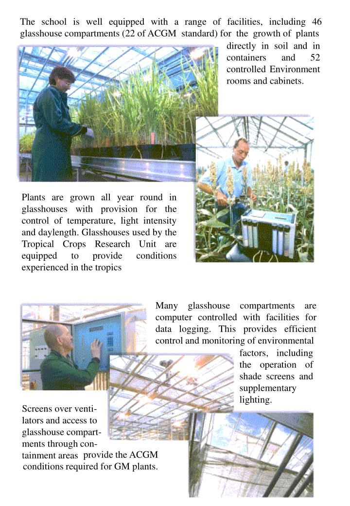 The school is well equipped with a range of facilities, including 46 glasshouse compartments (22 of ACGM  standard) for  the  growth of  plants