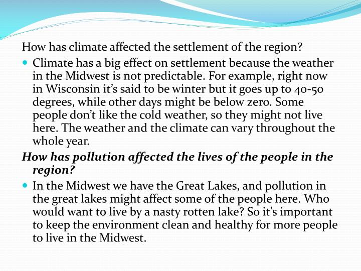 How has climate affected the settlement of the region?
