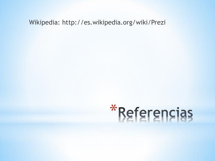 Wikipedia: http://es.wikipedia.org/wiki/Prezi