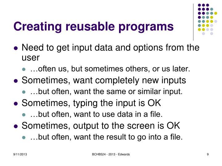 Creating reusable programs