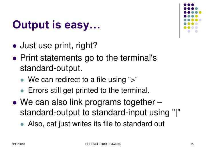 Output is easy…