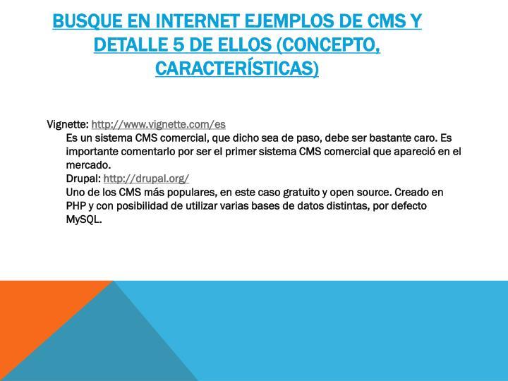 Busque en internet ejemplos de CMS y detalle 5 de ellos (concepto, características)