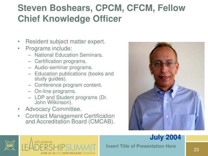 Steven Boshears, CPCM, CFCM, Fellow