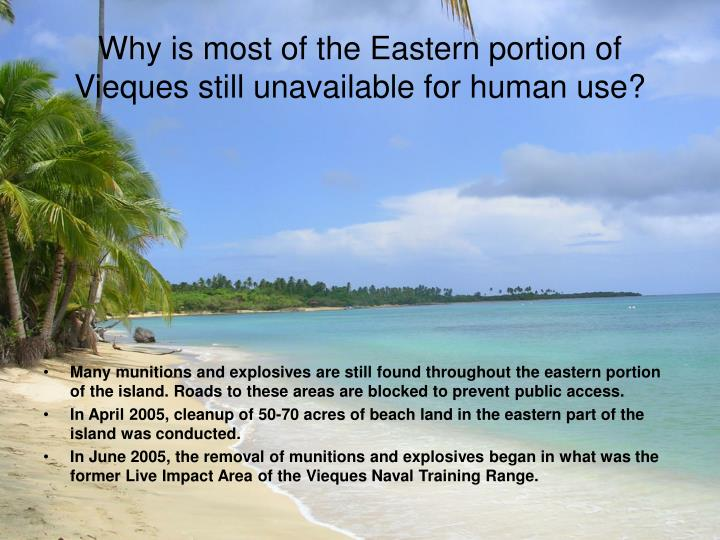 Why is most of the Eastern portion of Vieques still unavailable for human use?