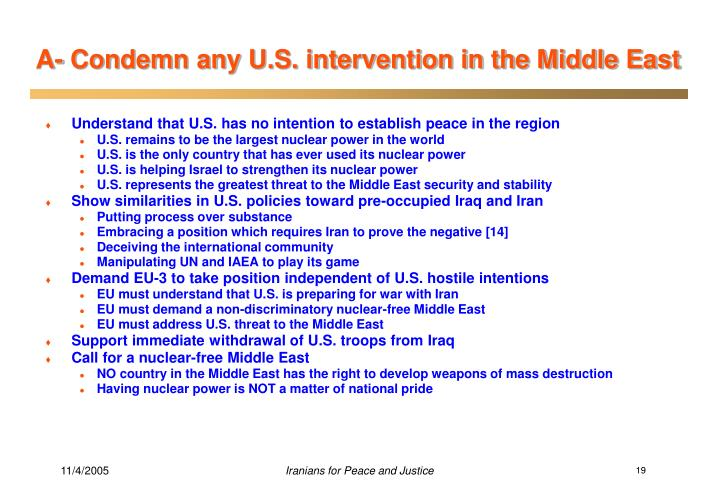 A- Condemn any U.S. intervention in the Middle East