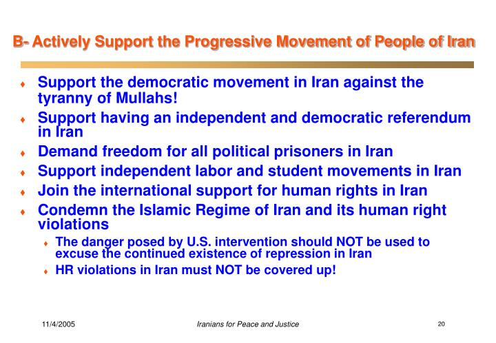 B- Actively Support the Progressive Movement of People of Iran