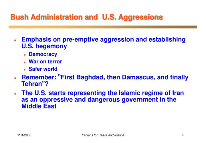 Bush Administration and  U.S. Aggressions