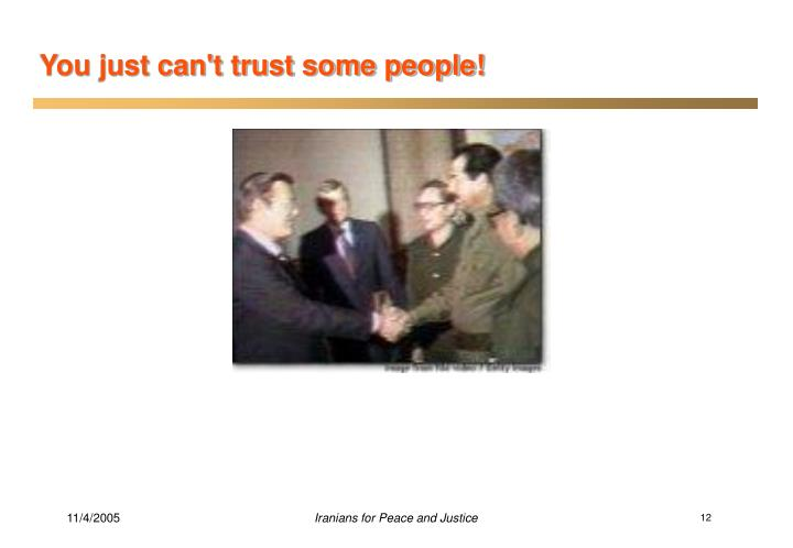 You just can't trust some people!