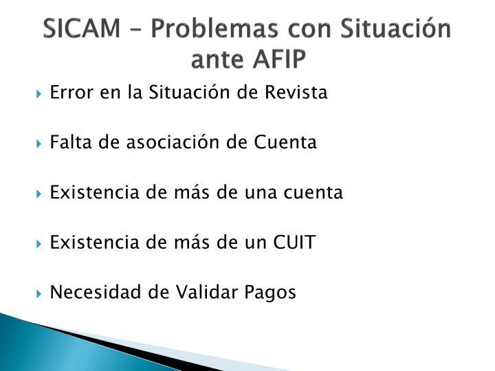 SICAM – Problemas con Situación ante AFIP