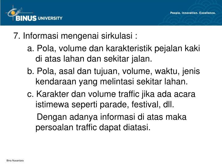 7. Informasi mengenai sirkulasi :
