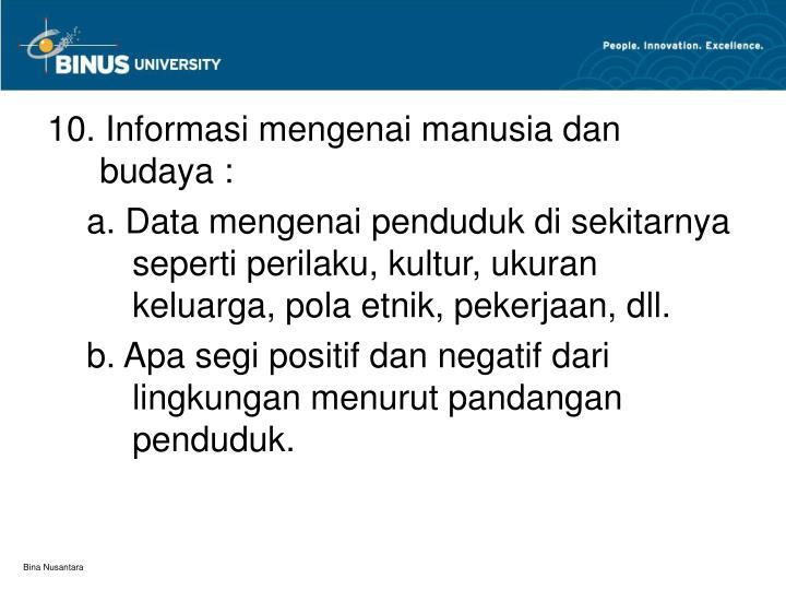 10. Informasi mengenai manusia dan budaya :