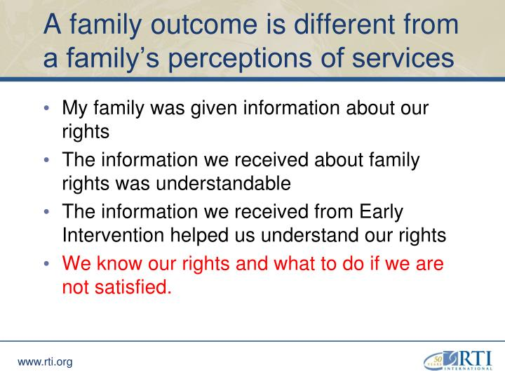 A family outcome is different from a family's perceptions of services