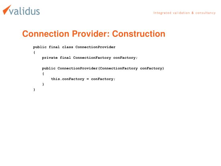 Connection Provider: Construction