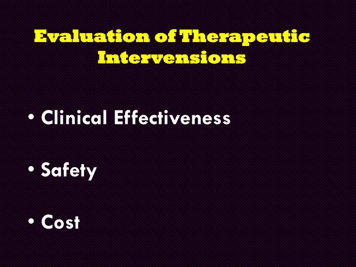 Evaluation of Therapeutic Intervensions