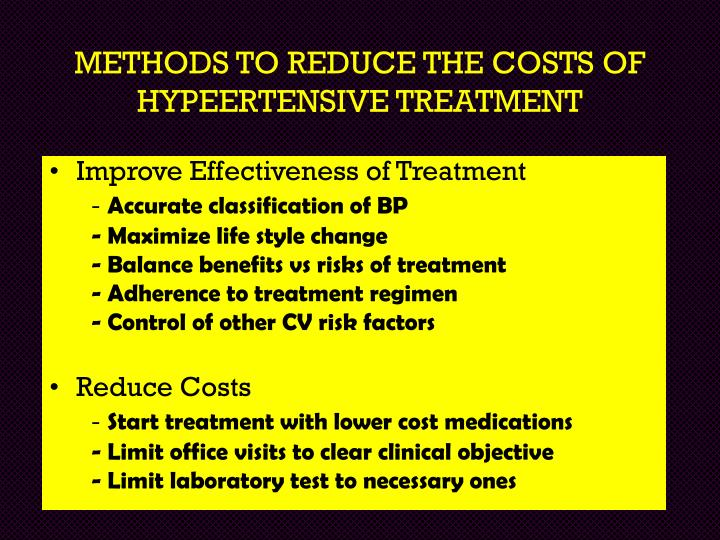 METHODS TO REDUCE THE COSTS OF HYPEERTENSIVE TREATMENT